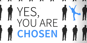 Yes, you are chosen