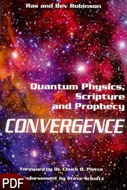Convergence: Quantum Physics, Scripture, and Prophecy by Ras and Bev Robinson