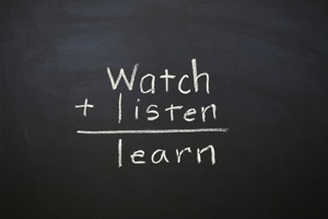 Watch, listen and learn