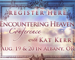 Register today! Encountering Heaven with Kat Kerr